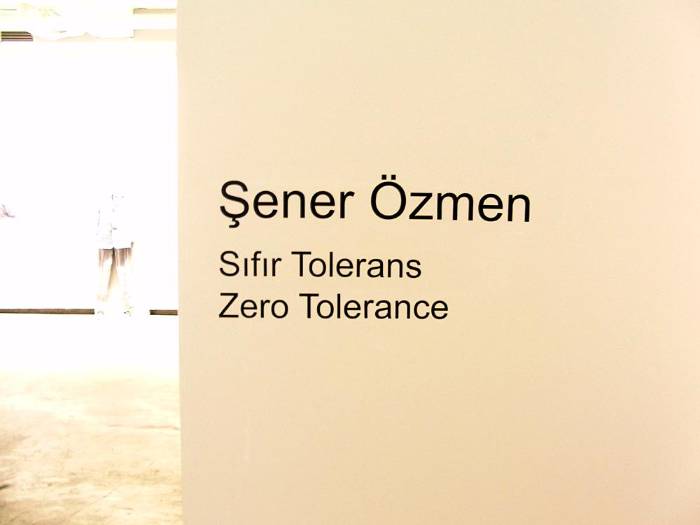 Şener Özmen: Zero Tolerance (Ausstellung, Pilot Galeri, 2012)
